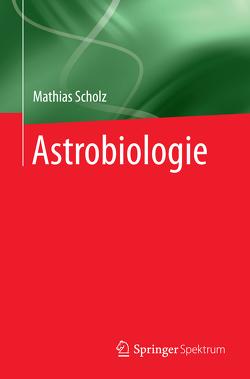 Astrobiologie von Scholz,  Mathias