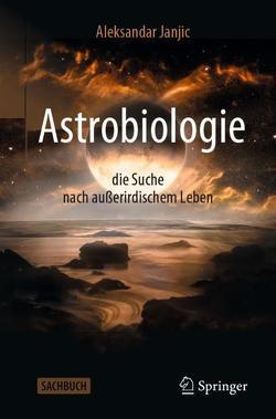 Astrobiologie – die Suche nach außerirdischem Leben von Janjic,  Aleksandar