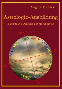 Astrologie-Ausbildung, Band 4 von Mackert,  Angela