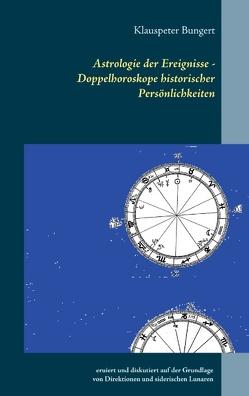 Astrologie der Ereignisse – Doppelhoroskope historischer Persönlichkeiten von Bungert,  Klauspeter