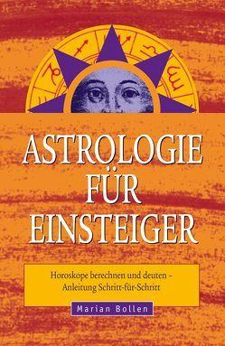 Astrologie für Einsteiger von Bollen,  Marian