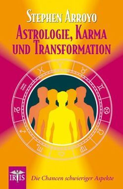 Astrologie, Karma und Transformation von Arroyo,  Stephen