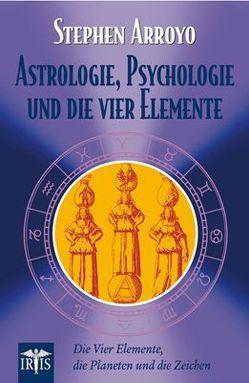 Astrologie, Psychologie und die vier Elemente von Arroyo,  Stephen