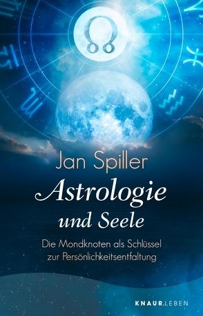 Astrologie und Seele von Spiller,  Jan