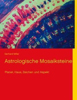 Astrologische Mosaiksteine von Miller,  Gerhard