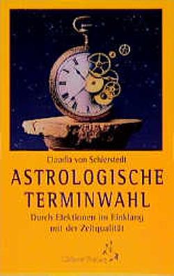 Astrologische Terminwahl von Schierstedt,  Claudia von