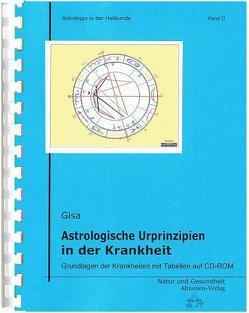 Astrologische Urprinzipien in der Krankheit von Gisa