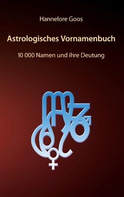 Astrologisches Vornamenbuch von Goos,  Hannelore
