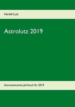 Astrolutz 2019 von Lutz,  Harald