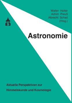 Astronomie von Hutter,  Walter, Preuß,  Achim, Schad,  Albrecht