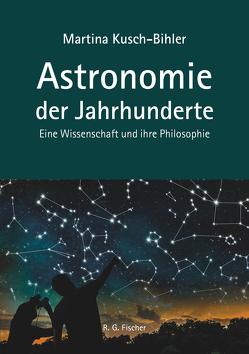 Astronomie der Jahrhunderte von Martina Kusch-Bihler