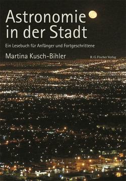 Astronomie in der Stadt von Kusch-Bihler,  Martina