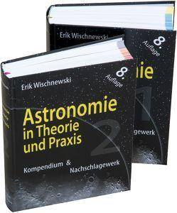 Astronomie in Theorie und Praxis von Wischnewski,  Erik