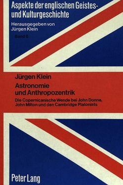 Astronomie und Anthropozentrik von Klein,  Jürgen