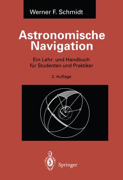Astronomische Navigation von Schmidt,  Werner F