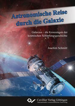 Astronomische Reise durch die Galaxie von Schmitz,  Joachim