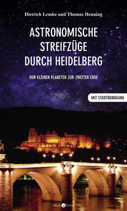 Astronomische Streifzüge durch Heidelberg von Henning,  Thomas, Lemke,  Dietrich