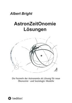 AstronZeitOnomie Lösungen von Bright,  Albert