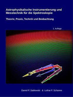 Astrophysikalische Instrumentierung und Messtechnik für die Spektroskopie von Sablowski,  Daniel, Schanne,  Lothar