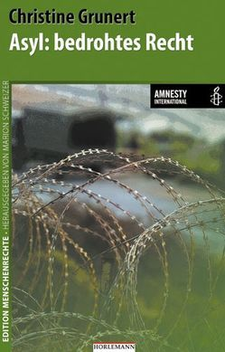 Asyl: bedrohtes Recht von Grunert,  Christine, Schweizer,  Marion