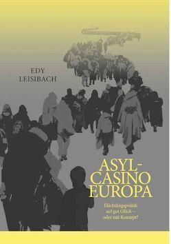 Asyl-Casino Europa von Leisibach,  Edy