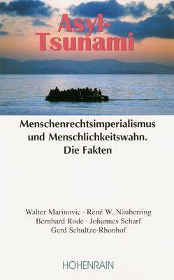 Asyl-Tsunami von Marinovic,  Walter, Näubering,  René W., Rode,  Bernhard, Scharf,  Johannes, Schultze-Rhonhof,  Gerd