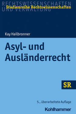 Asyl- und Ausländerrecht von Boecken,  Winfried, Hailbronner,  Kay, Korioth,  Stefan