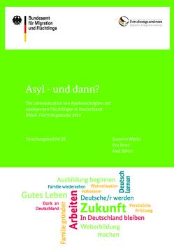 Asyl – und dann? von Böhm,  Axel, Bund,  Eva, Worbs,  Susanne