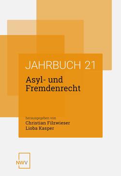 Asyl- und Fremdenrecht von Filzwieser,  Christian, Kasper,  Lioba