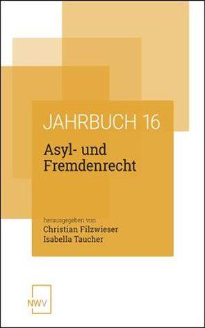 Asyl- und Fremdenrecht von Filzwieser,  Christian, Taucher,  Isabella