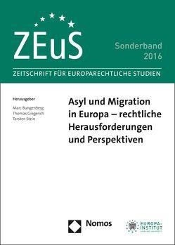 Asyl und Migration in Europa – rechtliche Herausforderungen und Perspektiven von Bungenberg,  Marc, Giegerich,  Thomas, Stein,  Torsten