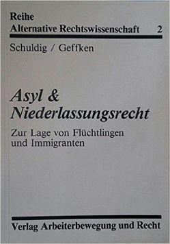 Asyl und Niederlassungsrecht von Geffken,  Dr. Rolf, Schuldig,  Ronald