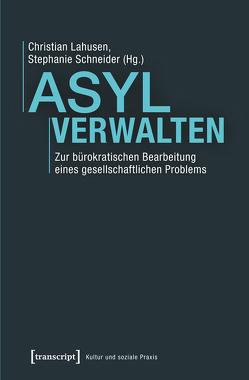 Asyl verwalten von Lahusen,  Christian, Schneider,  Stephanie