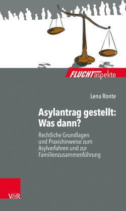 Asylantrag gestellt: Was dann? von Ronte,  Lena