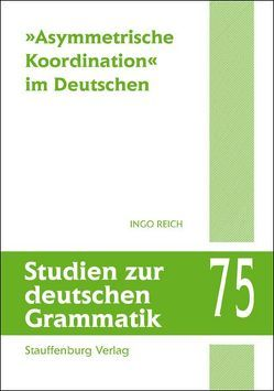 'Asymmetrische Koordination' im Deutschen von Reich,  Ingo