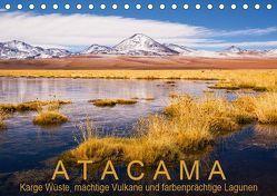 Atacama: Karge Wüste, mächtige Vulkane und farbenprächtige Lagunen (Tischkalender 2019 DIN A5 quer) von Ast,  Gerhard
