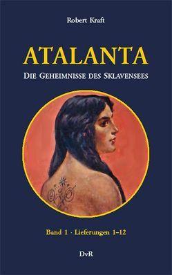 Atalanta : Band 1 von Galle,  Heinz J, Kraft,  Robert, Reeken,  Dieter von