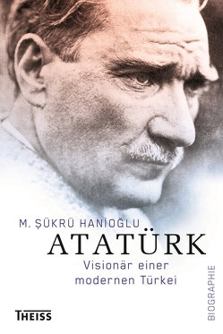 Atatürk von Gabel,  Tobias, Hanioglu,  M. Sükrü