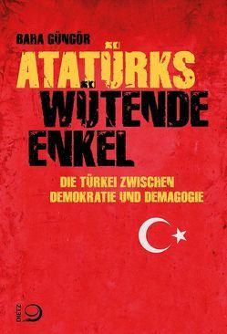 Atatürks wütende Enkel von Güngör,  Baha