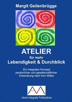 ATELIER für mehr Lebendigkeit und Durchblick von Geilenbrügge,  Margit