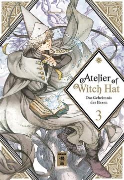 Atelier of Witch Hat 03 von Shirahama,  Kamome, Suzuki,  Cordelia