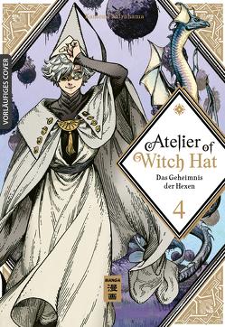 Atelier of Witch Hat 04 von Shirahama,  Kamome, Suzuki,  Cordelia