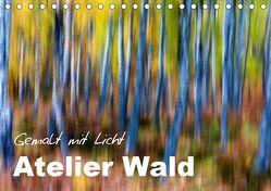 Atelier Wald – gemalt mit Licht (Tischkalender 2019 DIN A5 quer) von BÖHME,  Ferry