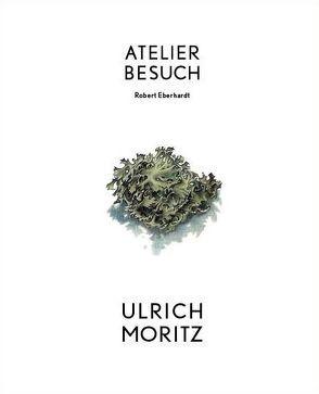 ATELIERBESUCH Ulrich Moritz von Eberhardt,  Robert