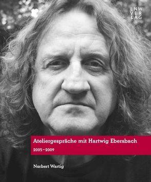 Ateliergespräche mit Hartwig Ebersbach von Wartig,  Norbert