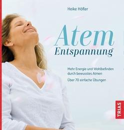 Atem-Entspannung von Höfler,  Heike