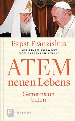 Atem neuen Lebens von Papst Franziskus, Patriarch Kyrill
