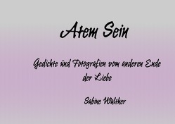 Atem Sein von Walther,  Sabine