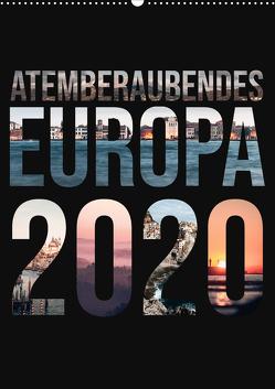 Atemberaubendes Europa (Wandkalender 2020 DIN A2 hoch) von Schaub,  Benjamin
