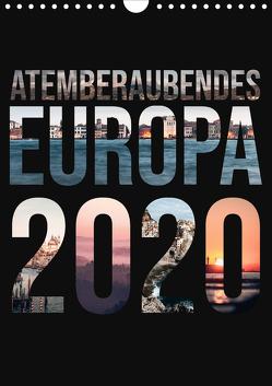 Atemberaubendes Europa (Wandkalender 2020 DIN A4 hoch) von Schaub,  Benjamin